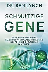 Schmutzige Gene: Ein revolutionärer Ansatz Krankheiten an der Wurzel zu behandeln und Ihre Gesundheit typgerecht zu optimieren (German Edition) Kindle Edition