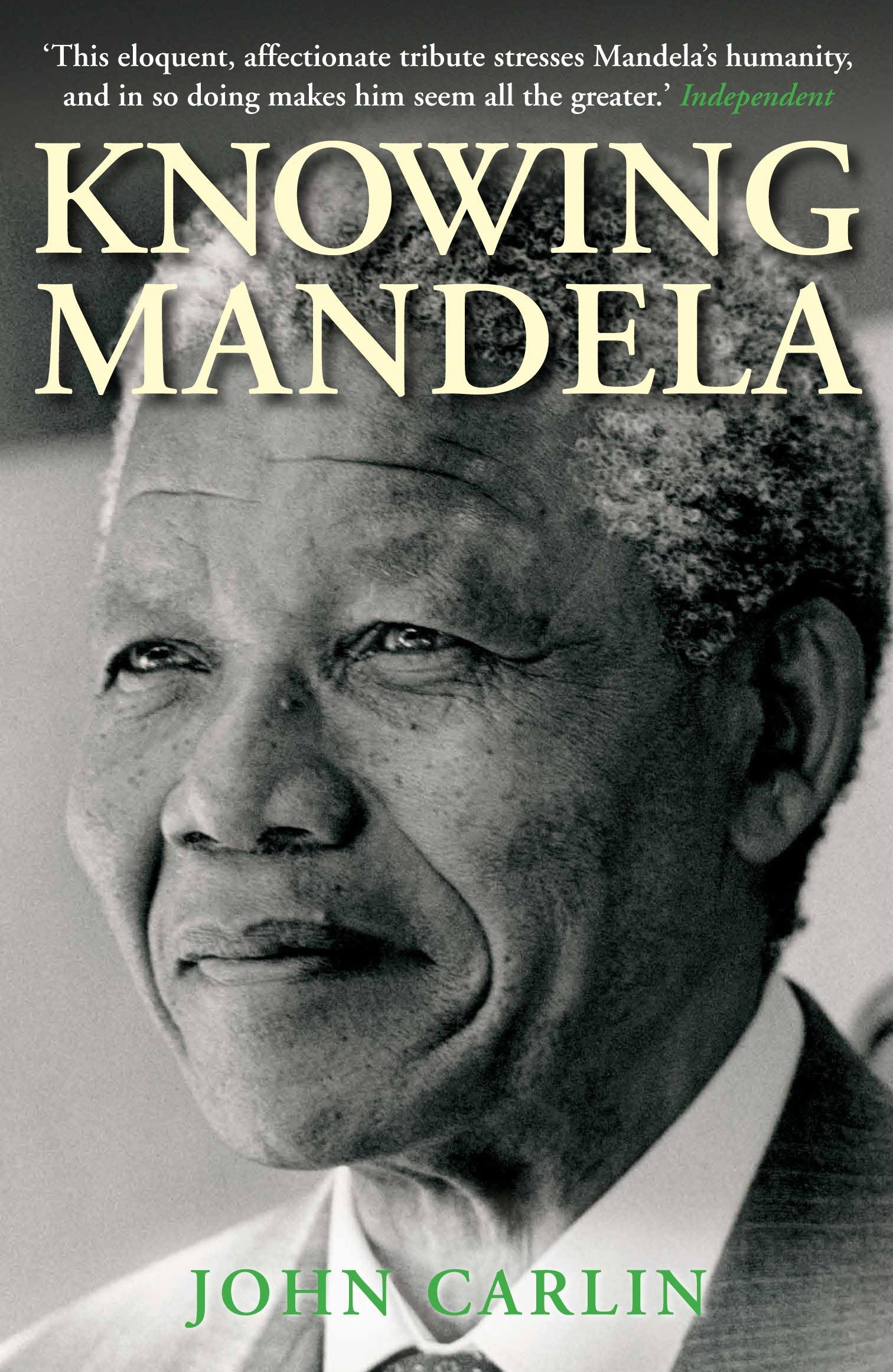 b1aae95ea Knowing Mandela: Amazon.es: John Carlin: Libros en idiomas extranjeros