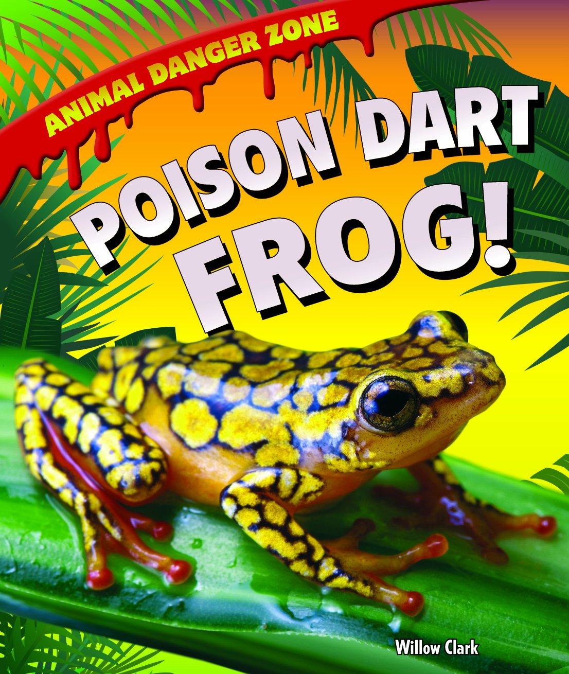 Poison Dart Frog! (Animal Danger Zone) pdf epub