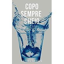 Copo Sempre Cheio : O Guia Rápido do Pensamento Positivo (Guias Rápidos) (Portuguese Edition) Apr 08, 2017