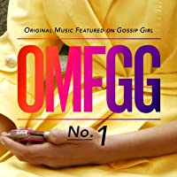 Omfgg - Original Music Featured On Gossip Girl No. 1 (International)