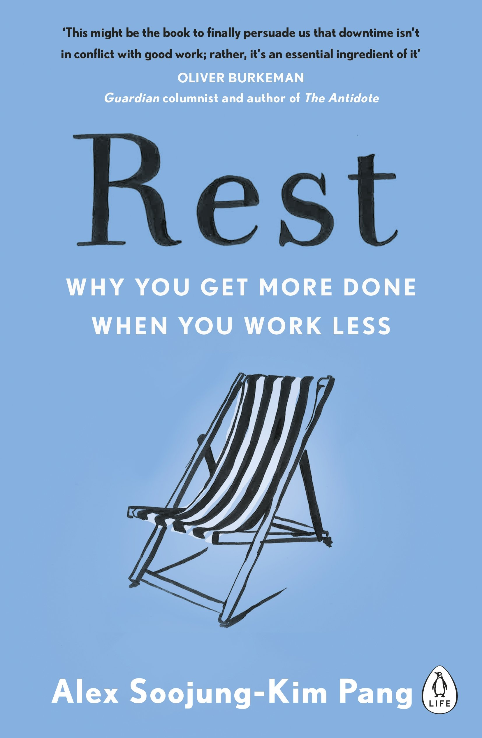 Rest: Why You Get More Done When You Work Less : Pang, Alex Soojung-Kim:  Amazon.co.uk: Books