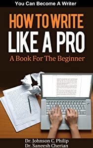 Handbook: How To Write Like A Pro (You Can Become A Writer Book 2)
