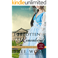 Forgotten & Remembered: The Duke's Late Wife (Love's Second Chance: Tales of Lords & Ladies Book 1)