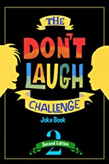 The Don't Laugh Challenge - 2nd Edition: Children's Joke Book Including Riddles, Funny Q&A Jokes, Knock Knock, and Tongue Twisters for Kids Ages 5, 6, ... Gift Ideas (Don't Laugh Challenge Series) Kindle Edition