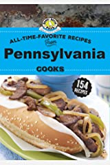 All Time Favorite Recipes from Pennsylvania Cooks (Regional Cooks) Kindle Edition