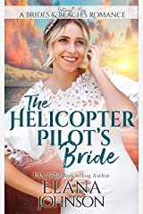 The Helicopter Pilot's Bride: Clean Beach Romance (Brides & Beaches Romance Book 1)