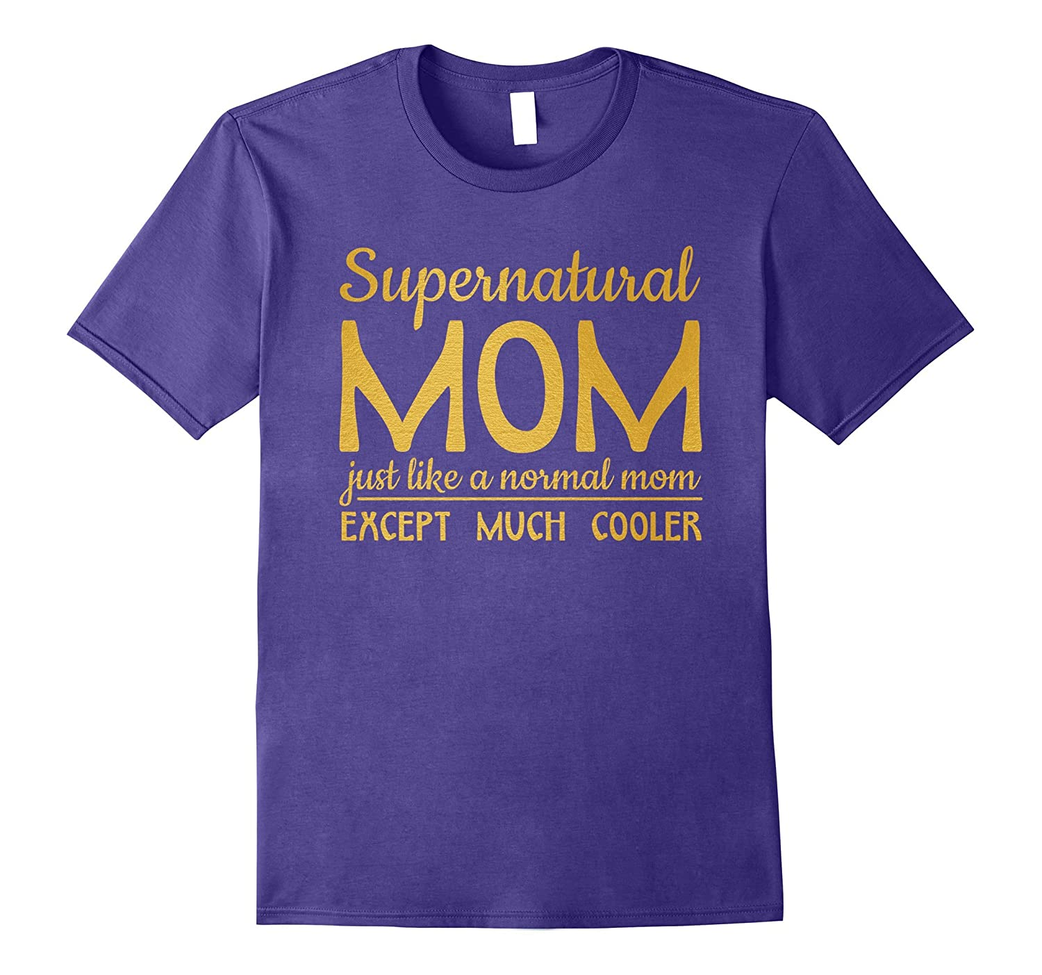 Supernatural Mom Just Like a Normal Mom T-Shirt-Vaci