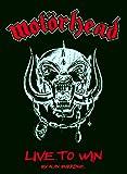 MOTÓRHEAD - Live To Win
