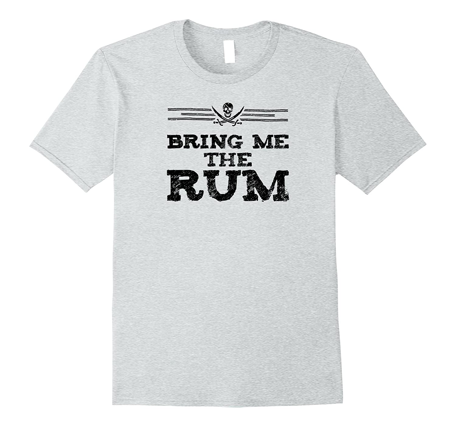 bring me the rum funny pirate piracy lifestyle t-shirt-TH