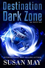 Destination Dark Zone: Six Twisted Tales Kindle Edition