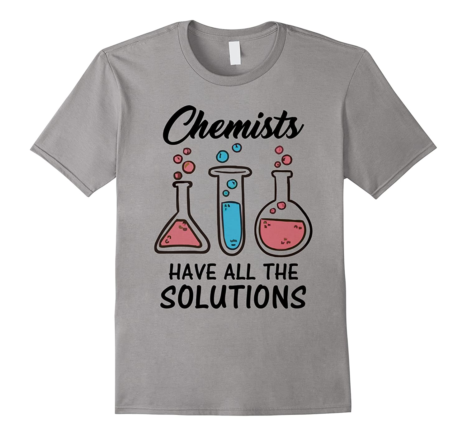 Chemists Have All The Solutions T Shirt-TD