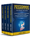Programming: 4 Books in 1: Python Programming & Crash Course, Machine Learning for Beginners, Python Machine Learning (English Edition)