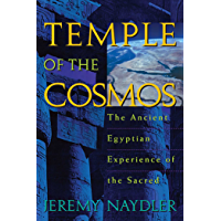 Temple of the Cosmos: The Ancient Egyptian Experience of the Sacred (English Edition)