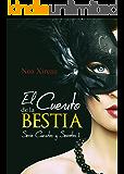 El Cuento de la Bestia (Cuentos y Secretos nº 1) (Spanish Edition)