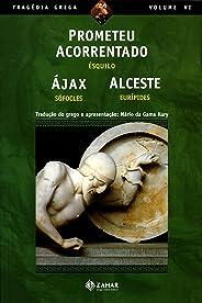 Prometeu Acorrentado, Ájax, Alceste (Tragédia Grega *)