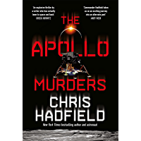 The Apollo Murders: A gripping Space-set thriller by a real-life astronaut