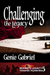 Challenging the Legacy (Bernie's Legacy Romantic Mystries Book 5) Kindle Edition