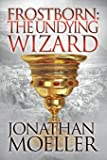 Frostborn: The Undying Wizard: Volume 3