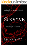 Survyve: Daylight's Doom (Deglon Blood Book 2)