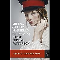 Milena o el fémur más bello del mundo (Spanish Edition)