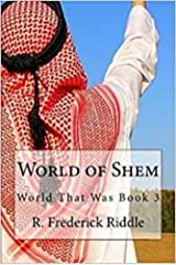 World of Shem (The World That Was Book 3) Kindle Edition