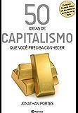 50 ideias de Capitalismo que você precisa conhecer (Coleção 50 ideias)