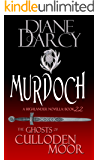 Murdoch: A Highlander Romance (The Ghosts of Culloden Moor Book 22)