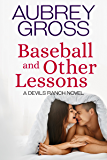 Baseball and Other Lessons (Devils Ranch Book 2)