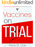 Vaccines on Trial: Truths and Consequences of Mandatory Shots