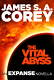 The Vital Abyss: An Expanse Novella (The Expanse) (English Edition)
