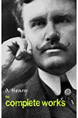 O. Henry: The Complete Works Kindle Edition