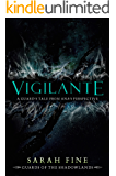 Vigilante: A Guard's Tale from Ana's Perspective (Guards of the Shadowlands)