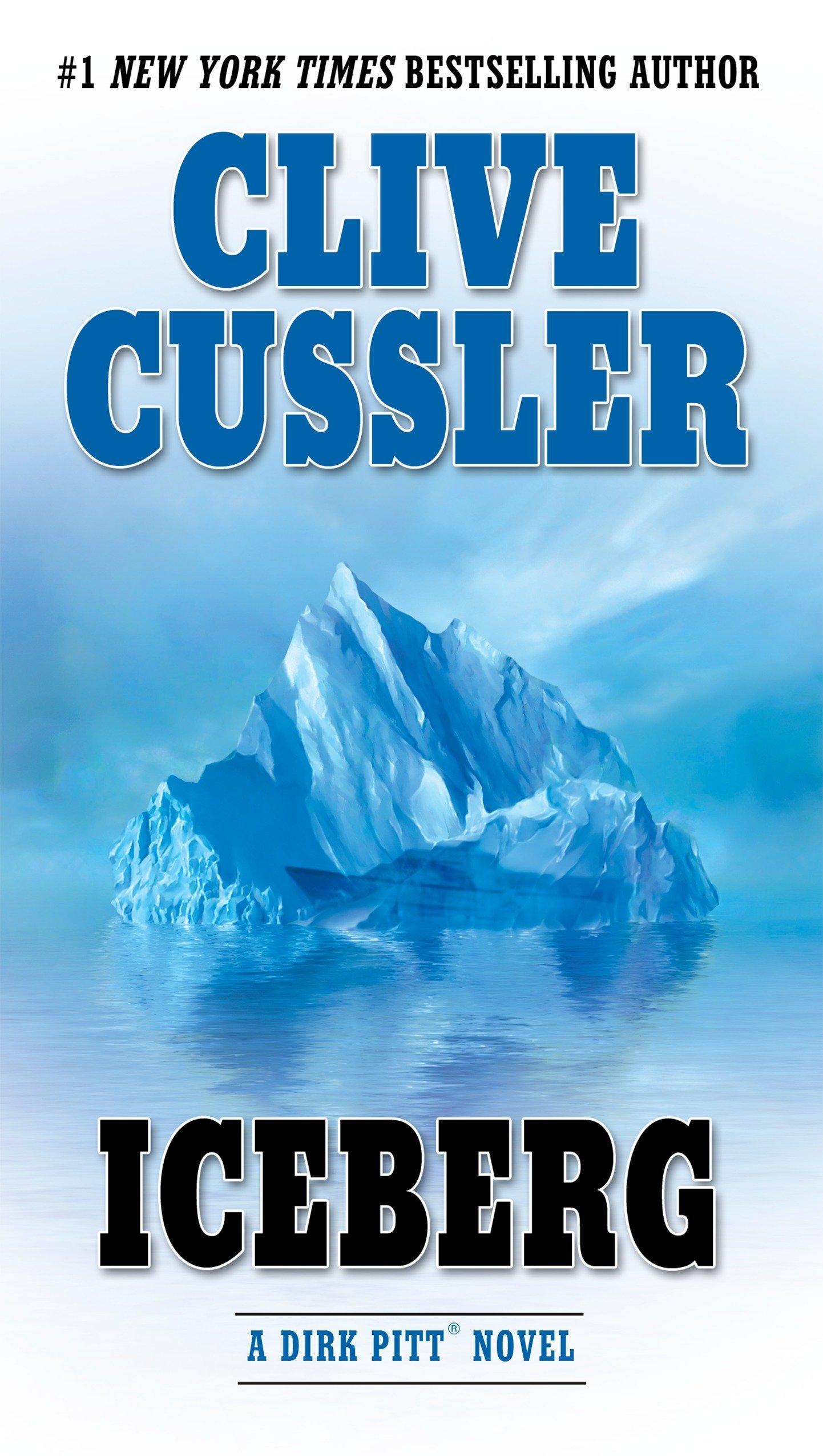 Amazon.com: Iceberg (Dirk Pitt Adventure) (9780425197387): Clive Cussler:  Books