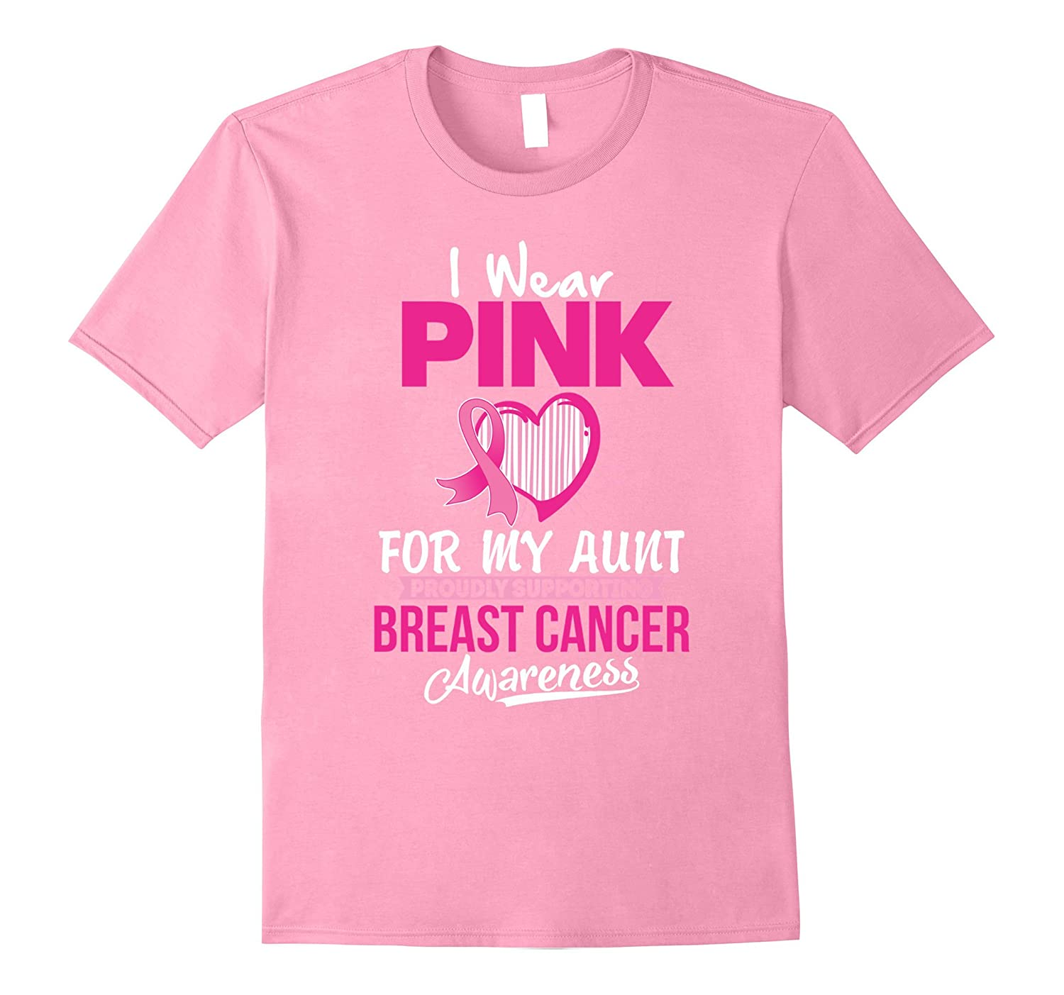 I wear PINK for my AUNT to Support Breast Cancer T Shirt-FL