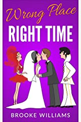 Wrong Place, Right Time Kindle Edition