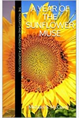 A Year of The Sunflower Muse:  Michael S. McCown (TheSunflowerMuse.Com Book 1) Kindle Edition