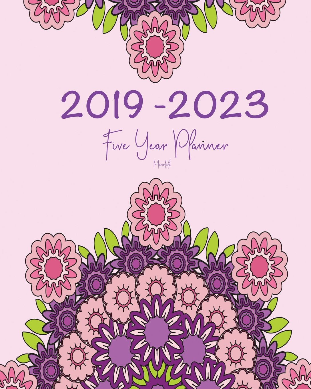 2019-2023 Five Year Planner- Mandala: 60 Months Planner and ...