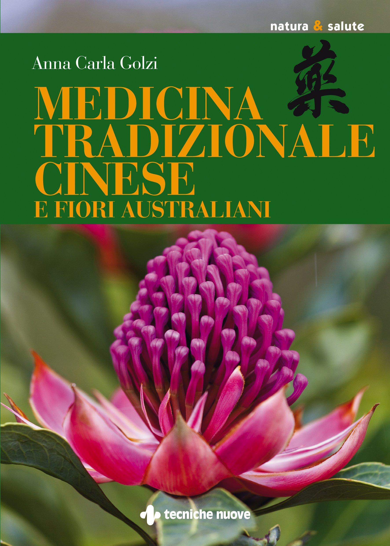 Fiori Australiani.Medicina Tradizionale Cinese E Fiori Australiani Anna Carla Golzi