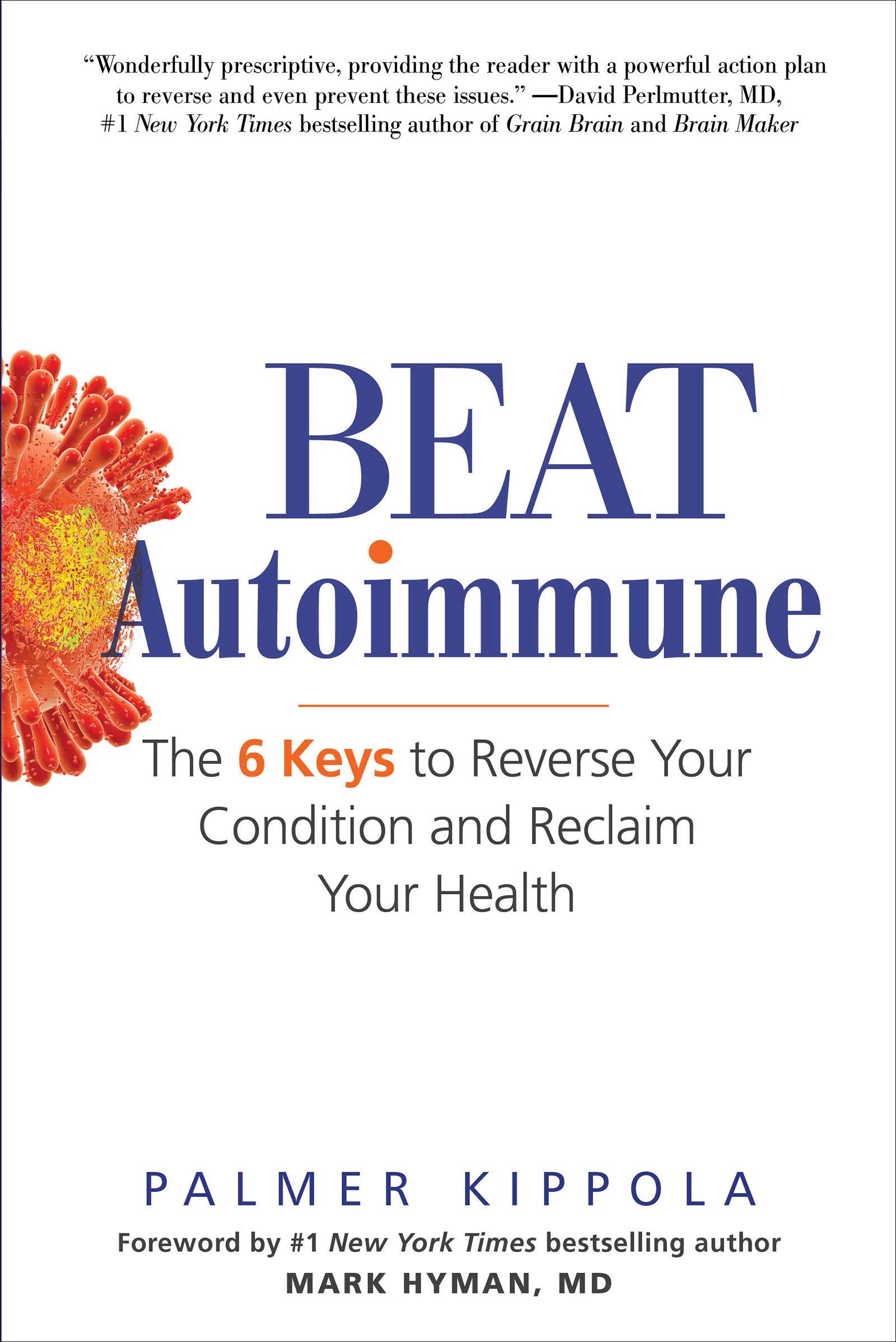 Beat Autoimmune: The 6 Keys to Reverse Your