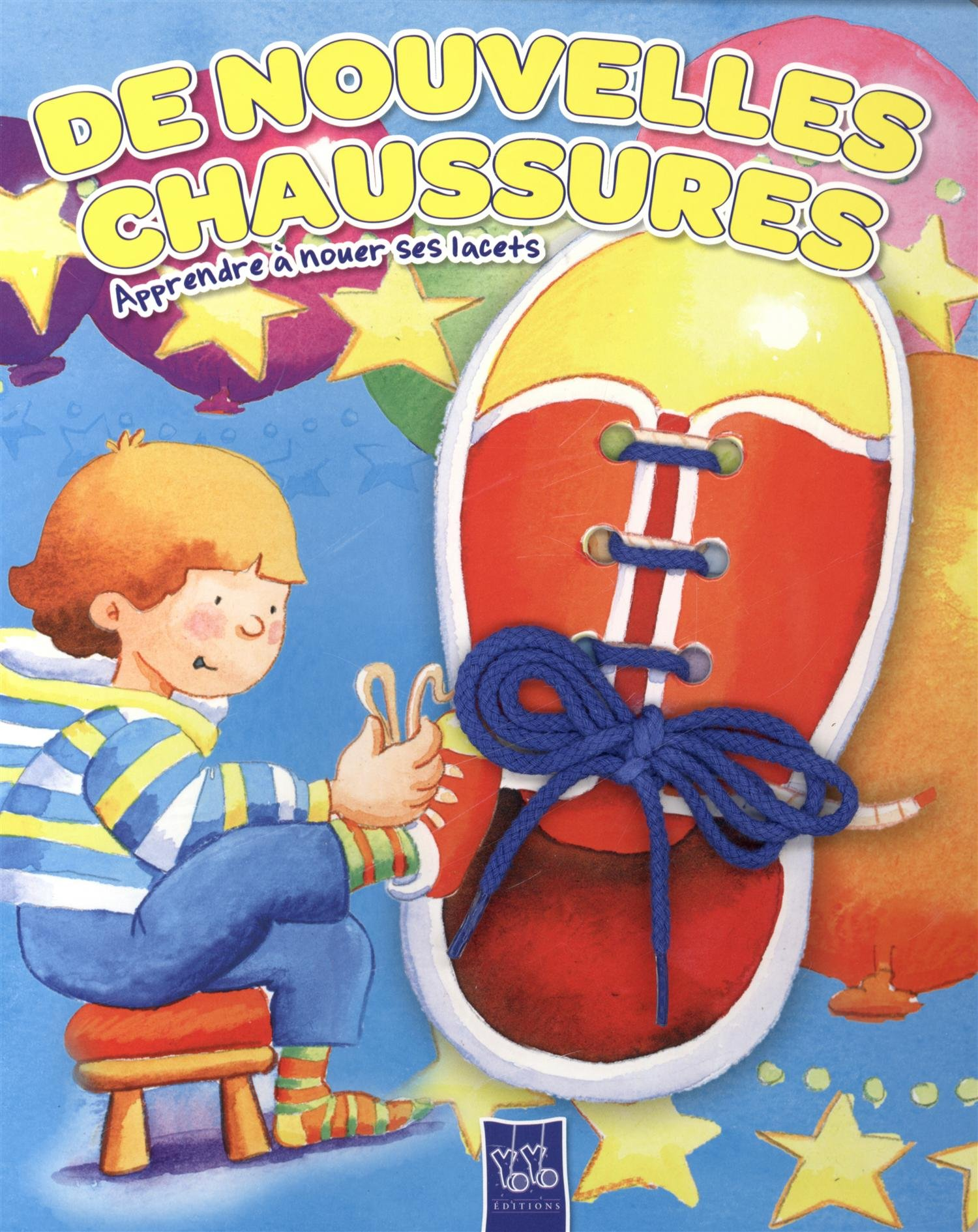 d257a0a772e35e De nouvelles chaussures : Apprendre à nouer ses lacets: Amazon.fr: Yoyo  éditions: Livres