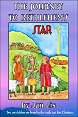 THE JOURNEY TO BETHLEHEM'S STAR Kindle Edition