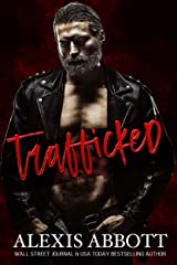 Trafficked: A Dark Romance (Alexis Abbott's Hostages Book 5) Kindle Edition