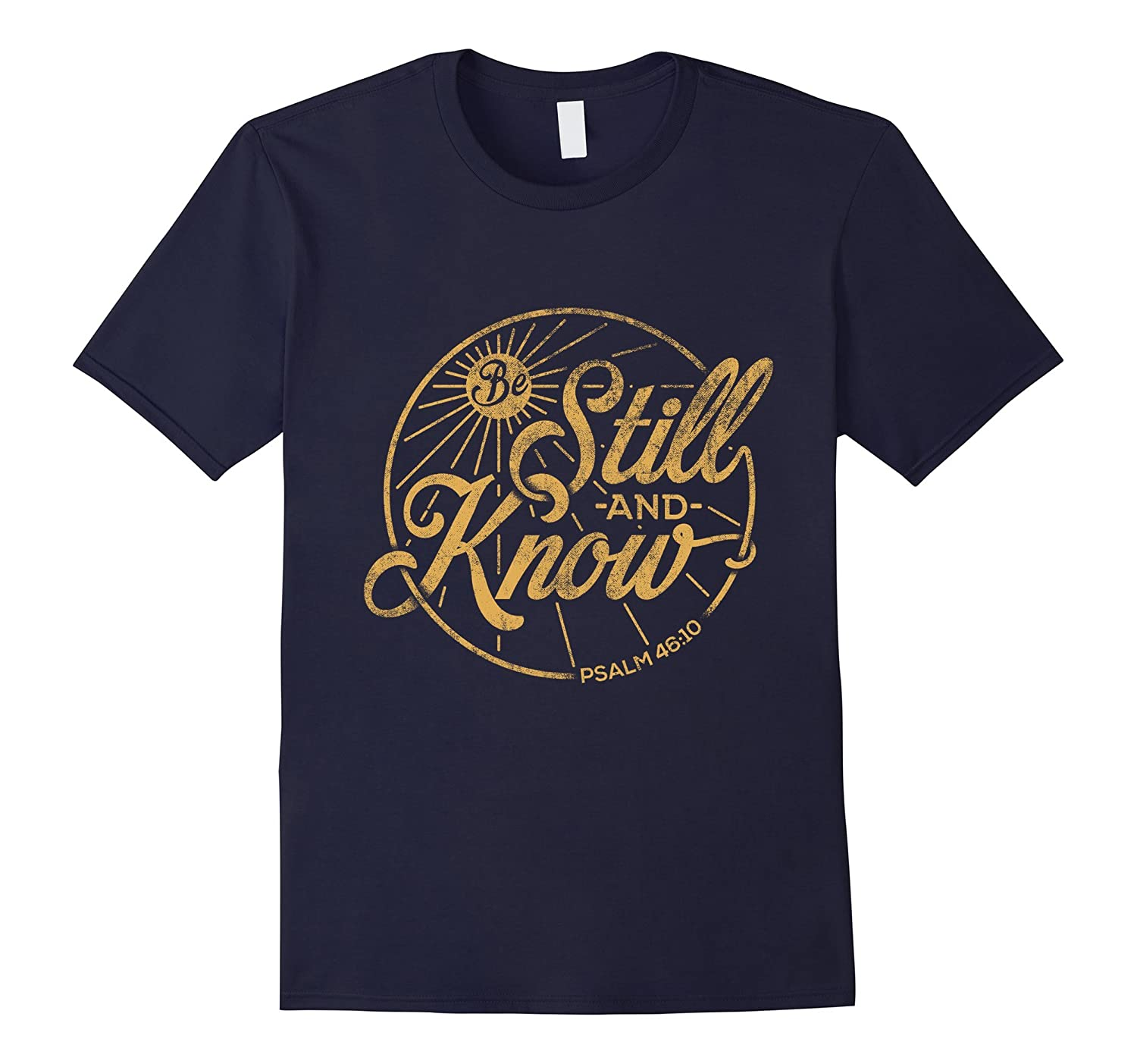 Be Still and Know Mens  Womens t-Shirt - Psalm 4610-PL