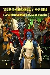 Vengadores + X-Men: SUPERHÉROES (PERSONAJES DE ACCIÓN nº 1) (Spanish Edition) Kindle Edition