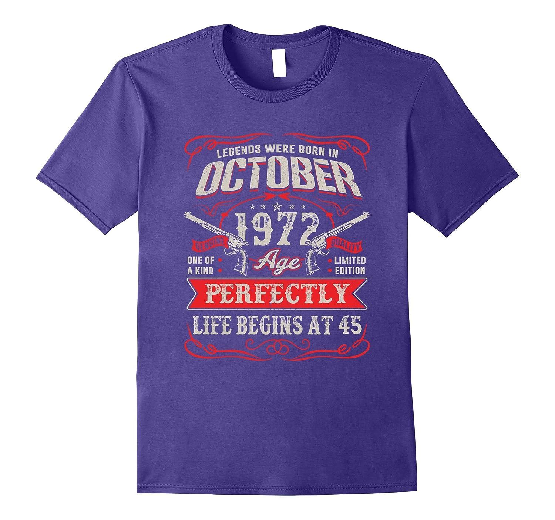 Legends Were Born In October 1972 tshirt 45th t-shirt-T-Shirt