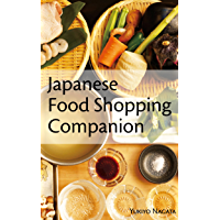 Japanese Food Shopping Companion: A Japanese Cooking Glossary (English Edition)