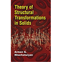 Theory of Structural Transformations in Solids (Dover Books on Engineering)
