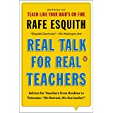 """Real Talk for Real Teachers: Advice for Teachers from Rookies to Veterans: """"No Retreat, No Surrender!"""""""