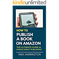 HOW TO PUBLISH A BOOK ON AMAZON: The Ultimate Guide to Kindle Direct Publishing (Fast-Track Guides 6)